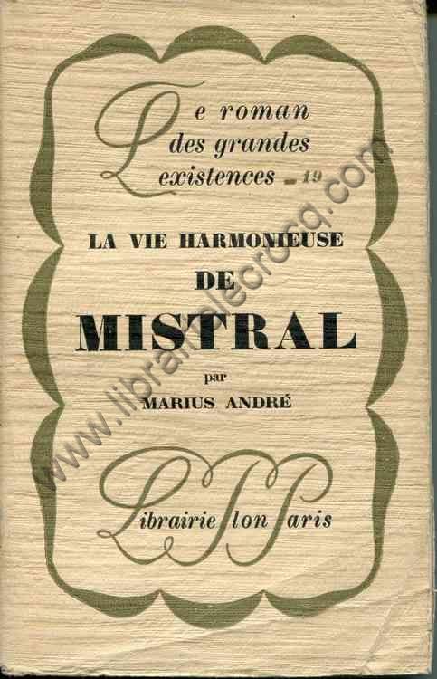 ANDRE Marius, La vie harmonieuse de Mistral