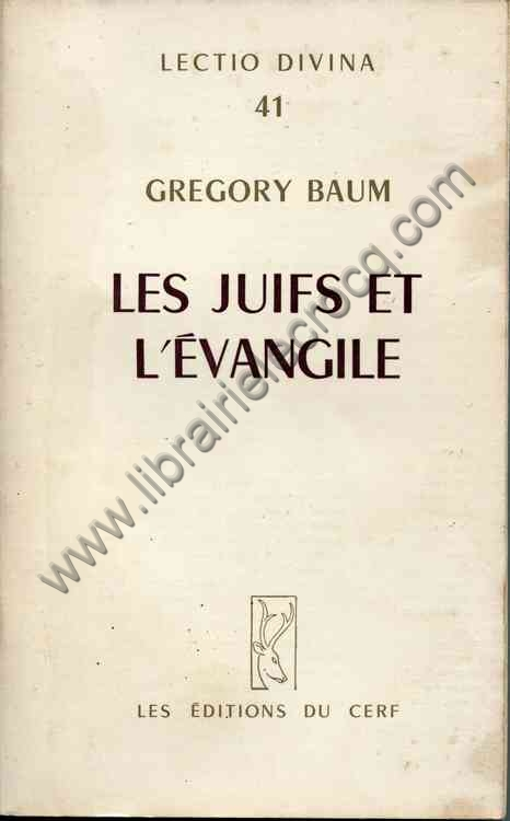 BAUM Gregory, Les juifs et l'évangile. Traduit de l...