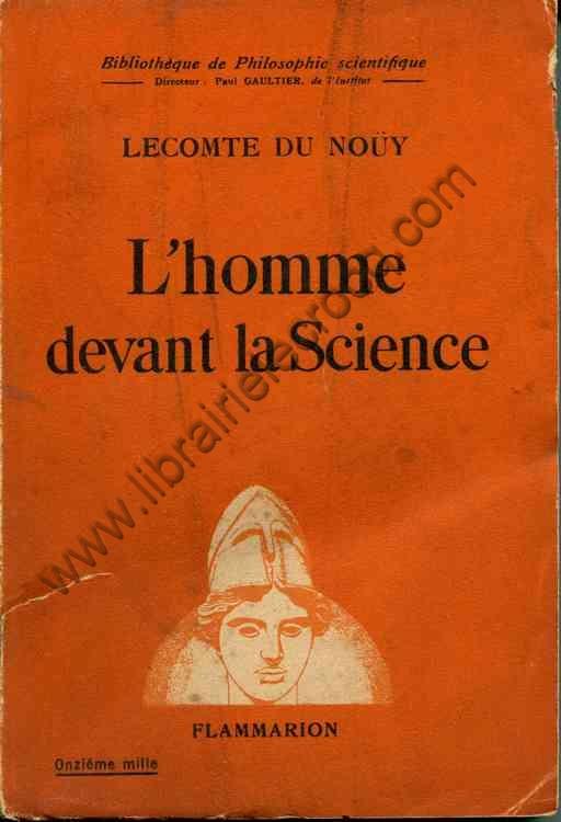 LECOMTE DU NOUY , L'homme devant la science