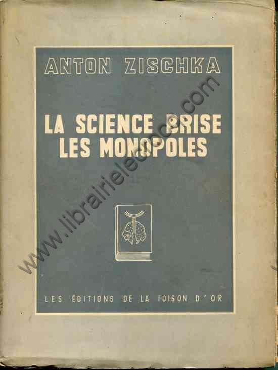 ZISCHKA Anton, La science brise les monopoles. Tradu...