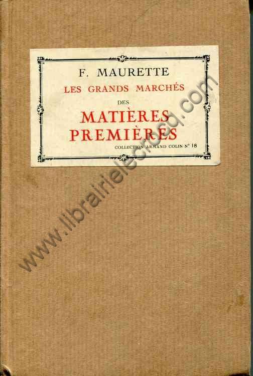 MAURETTE F., Les grands marchés des matières premi...