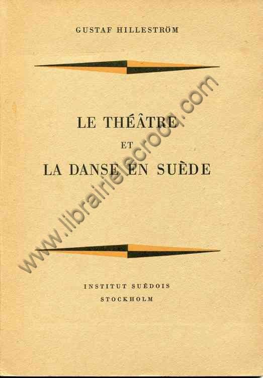 HILLESTROM Gustaf Le theatre et la danse en Suede Tr...