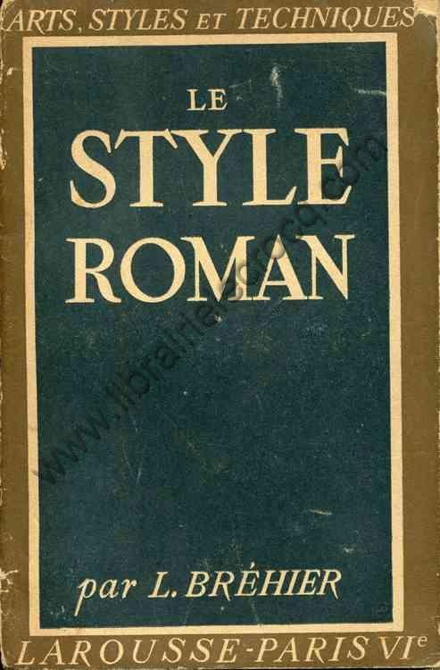 BREHIER Louis, Le style roman. 48 planches hors-text...
