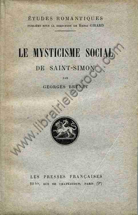 BRUNET Georges, Le mysticisme social de Saint-Simon