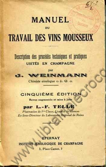 WEINMANN J., Manuel du travail des vins mousseux. De...
