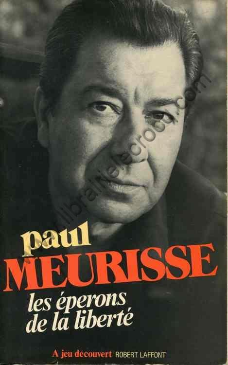 MEURISSE Paul, Les éperons de la liberté