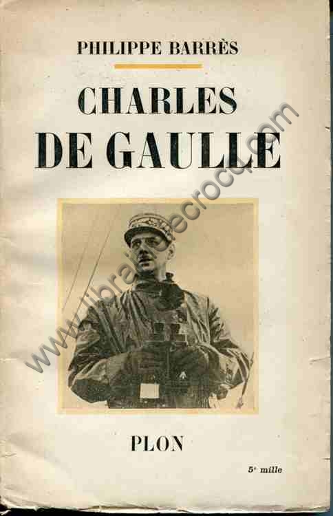 BARRES Philippe, Charles de Gaulle