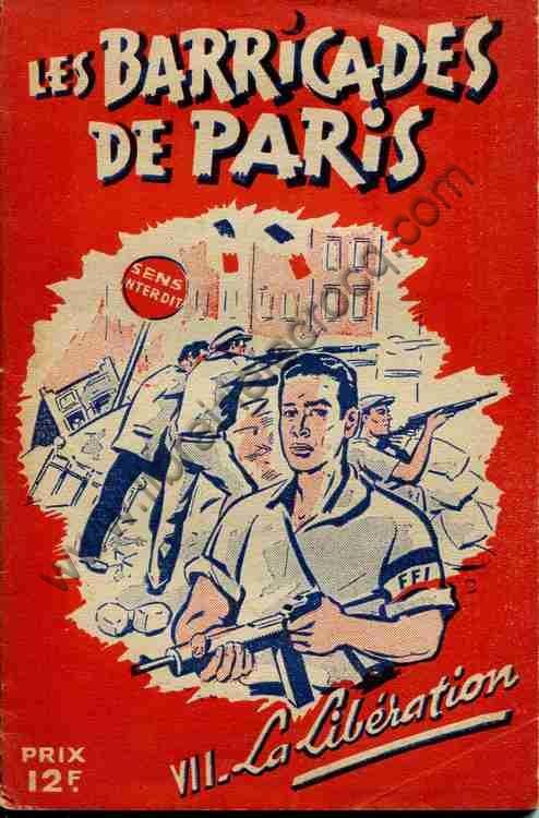 COLLECTIF , Les barricades de Paris. VII La Libérat...