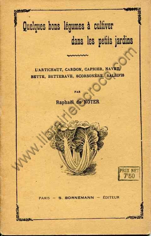 DE NOTER Raphaël, Quelques bons légumes à cultive...