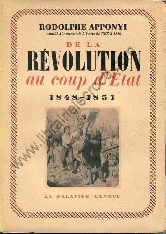APPONYI Rodolphe De la revolution au coup d'Etat 184...