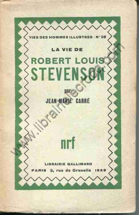 CARRE Jean-Marie, La vie de Robert Louis Stevenson