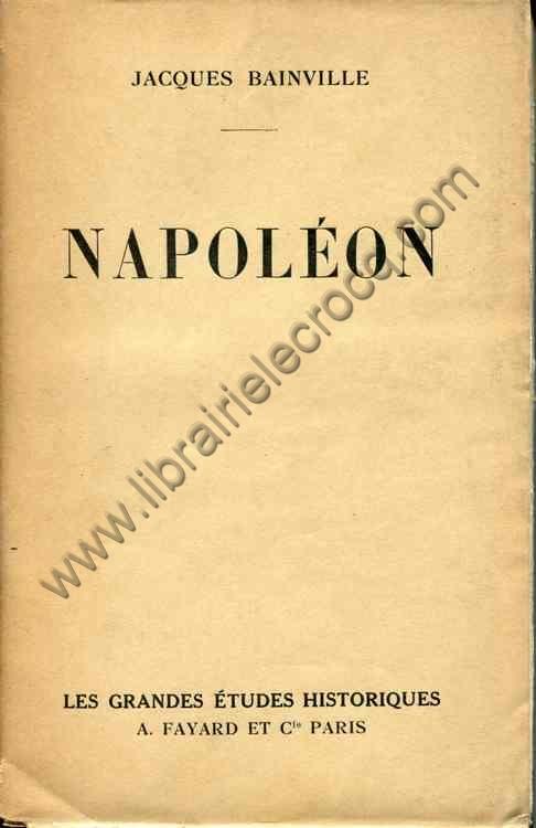 BAINVILLE Jacques .  Napoléon