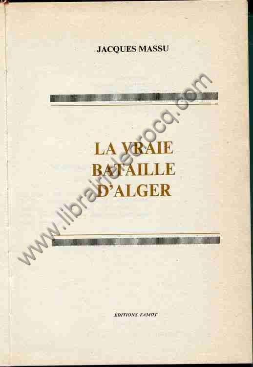 MASSU Jacques, La vraie bataille d'Alger