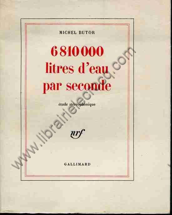 BUTOR Michel 6810000 litres d'eau par seconde etude ...