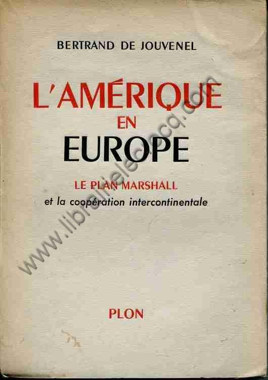 DE JOUVENEL Bertrand, L'Amérique en Europe. Le plan...