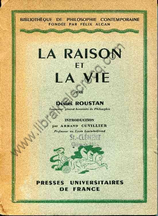ROUSTAN Désiré, La raison et la vie. Introduction ...