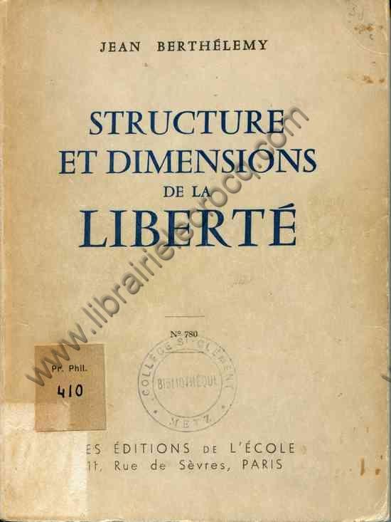 BERTHELEMY Jean, Structure et dimensions de la liberté