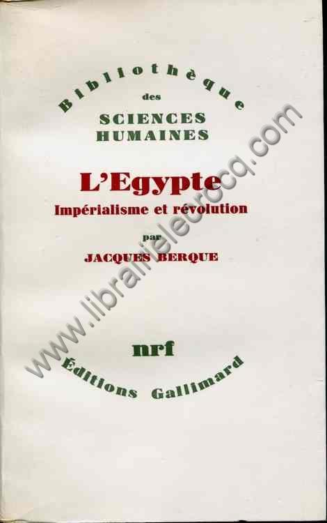 BERQUE Jacques, L'Egypte Impérialisme et révolution.