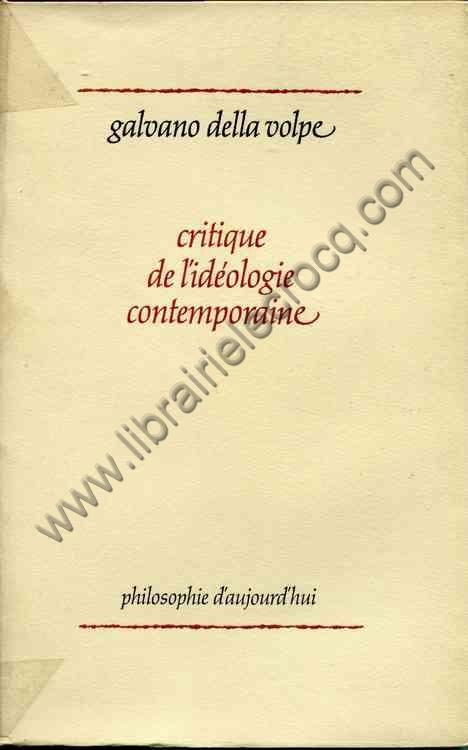 DELLA VOLPE Galvano, Critique de l'idéologie contem...