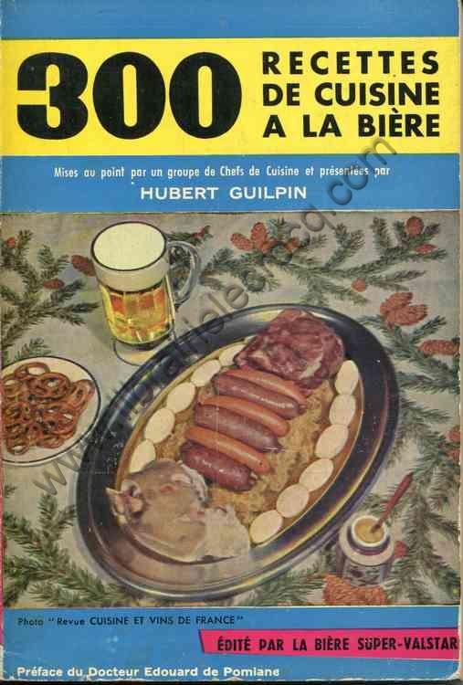 GUILPIN Hubert, 300 recettes de cuisine à la bière...