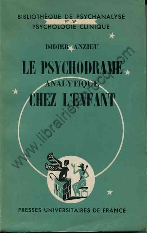 ANZIEU Didier Le psychodrame analytique chez l'enfant