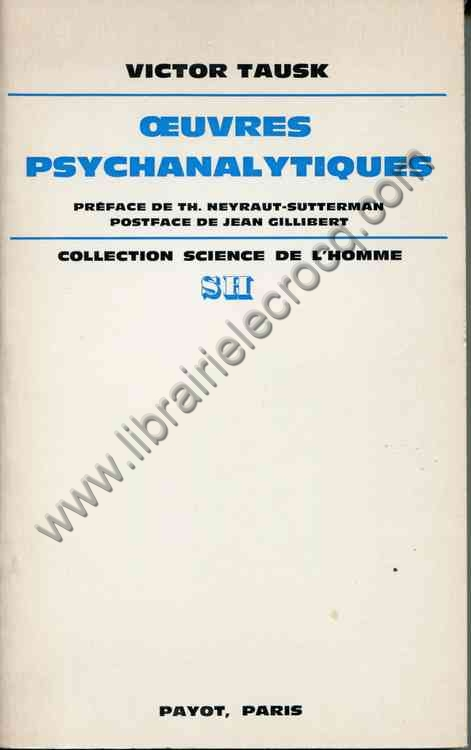 TAUSK Victor, Oeuvres psychanalytiques. Préface de ...