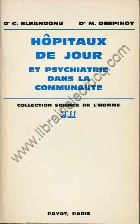 BLEANDONU (Dr G.), DESPINOY (Dr M.) , Hôpitaux de j...
