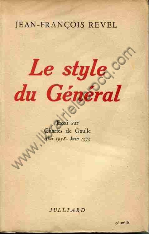 REVEL Jean-François, Le style du Général. Essai s...