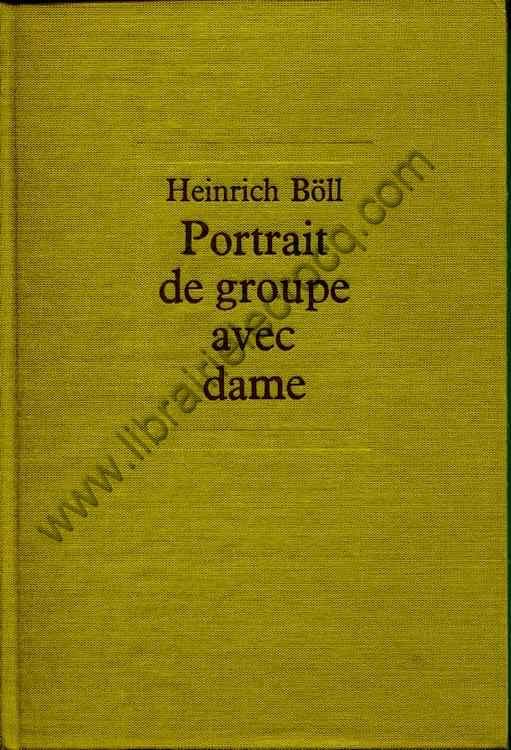 BÖLL Heinrich, Portrait de groupe avec dame. Tradui...