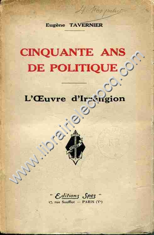TAVERNIER Eugène, Cinquante ans de politique. L'oeu...
