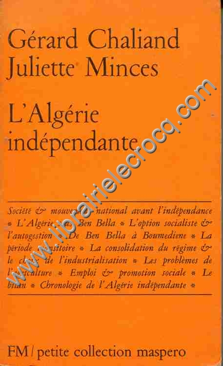 CHALIAND (Gérard) - MINCES (Juliette) , L'Algérie ...