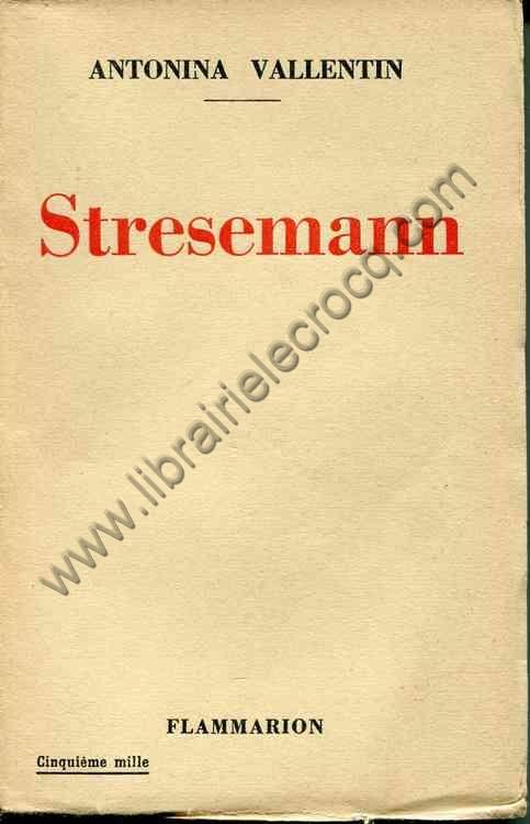 VALLENTIN Antonina, Stresemann. Préface de Albert E...