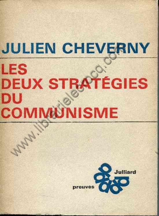 CHEVERNY Julien, Les deux stratégies du communisme.