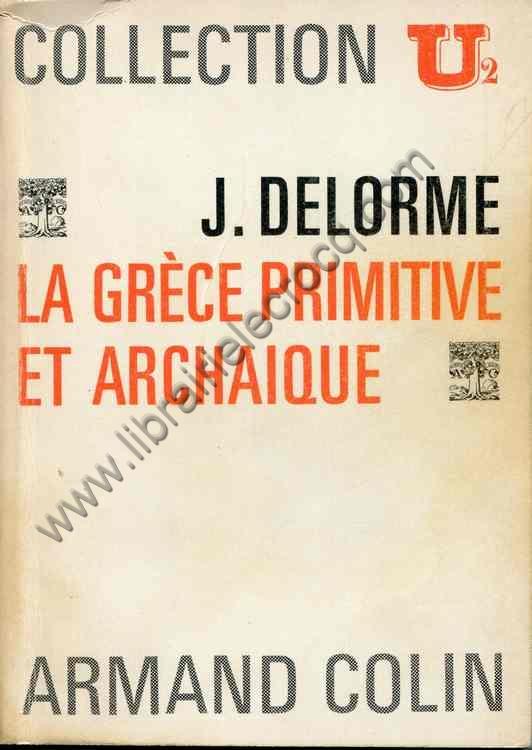 DELORME J., La Grèce primitive et archaïque.