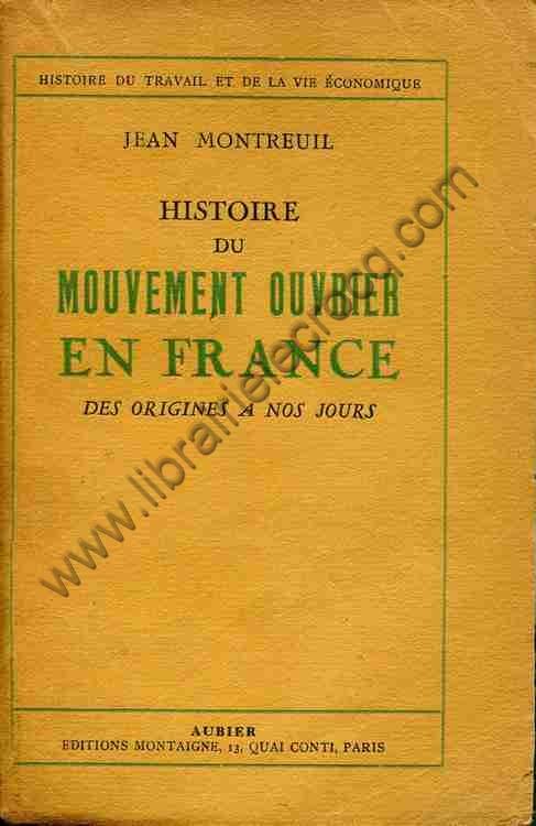 MONTREUIL Jean, Histoire du mouvement ouvrier en Fra...