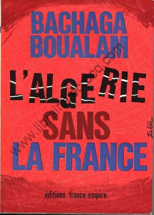 BOUALAM Bachaga, L'Algérie sans la France.