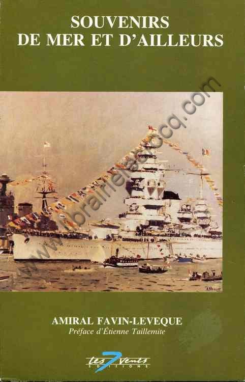 FAVIN-LEVEQUE (Amiral) , Souvenirs de mer et d'aille...