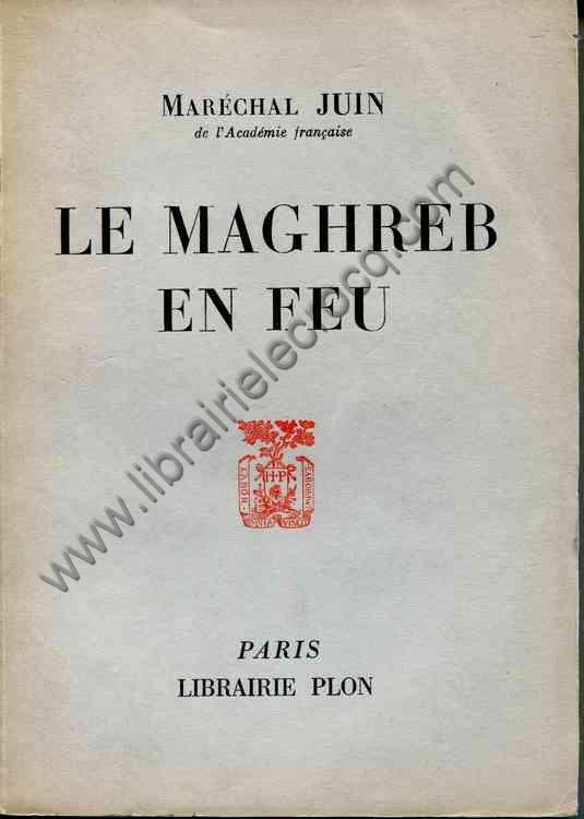 JUIN Maréchal, Le Maghreb en feu.