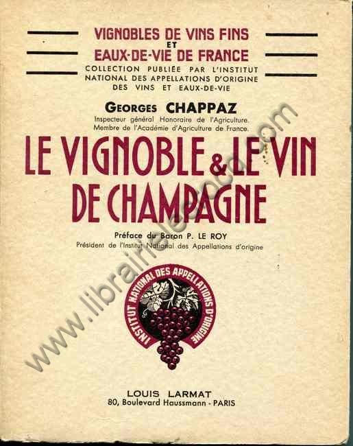 CHAPPAZ Georges, Le vignoble et le vin de Champagne....