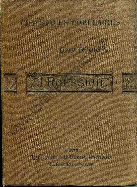 DUCROS Louis, J.-J. Rousseau .