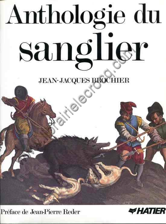 BROCHIER Jean-Jacques, Anthologie du sanglier . Text...