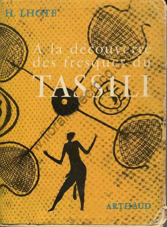 LHOTE Henri, A la découverte des fresques de Tassili