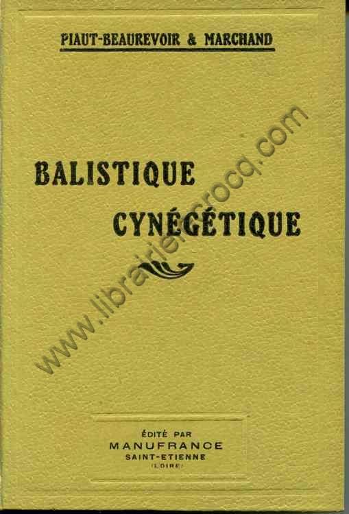 PIAUT-BEAUREVOIR et MARCHAND , Balistique cynégéti...