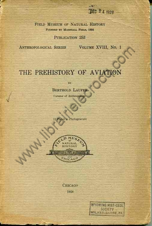 BERTHOLD LAUFER , The prehistory of aviation . 12 pl...