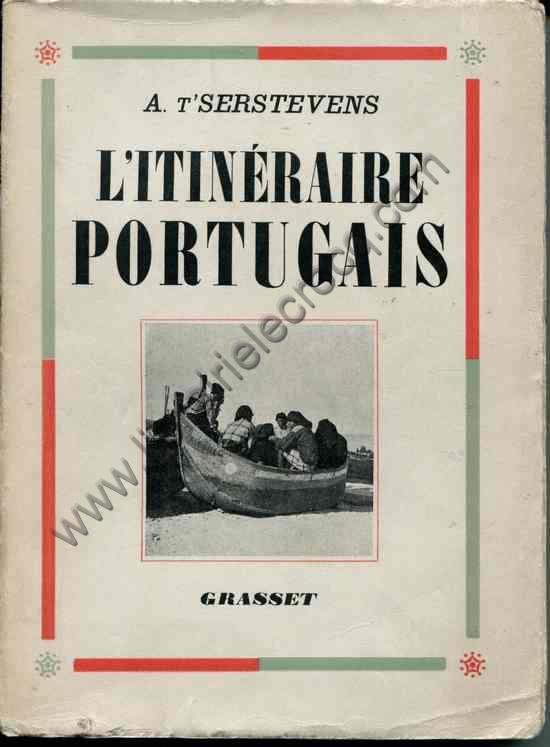 T'SERSTEVENS A., L'itinéraire portugais. Orné de 3...
