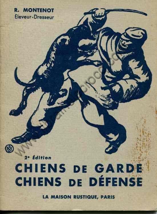 MONTENOT R., Chiens de garde chiens de défense. 2è...