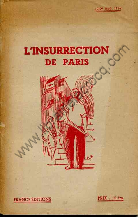 COLLECTIF , L'insurrection de Paris 19-29 Août 1944