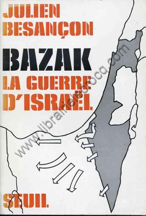 BESANCON Julien, Bazak La guerre d'Israel