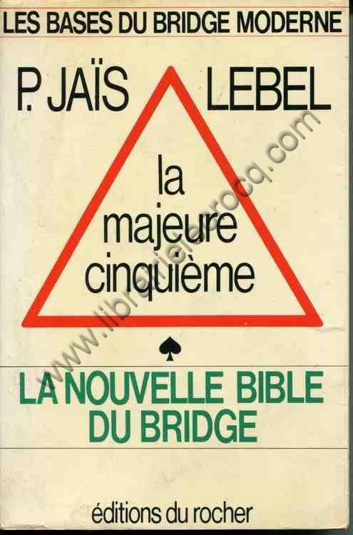 JAiS (Pierre) LEBEL (Michel)  La majeure cinquieme  ...