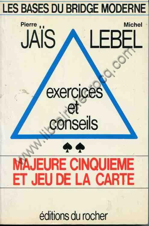 JAÏS (Pierre), LEBEL (Michel) , Exercices et consei...